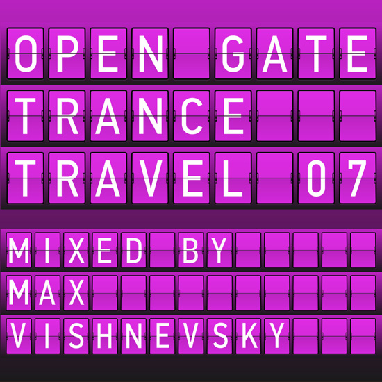 Open Gate Trance Travel 07 - Mixed by Max Vishnevsky