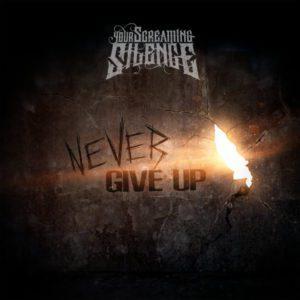 Московская пост-хардкор группа Your Screaming Silence выпустила сингл Never Give Up.